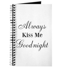 Always Kiss Me Goodnight Journal
