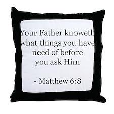 Matthew 6:8 Throw Pillow