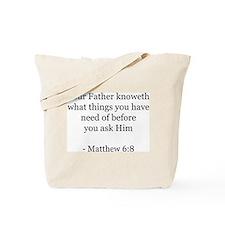 Matthew 6:8 Tote Bag