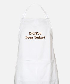 Did You Poop Today? BBQ Apron