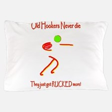 Old Hookers Rucked More 6000.png Pillow Case