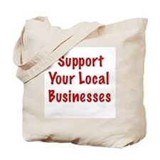 Support Local Businesses Tote Bag