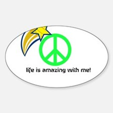 life is amazing with me Sticker (Oval)