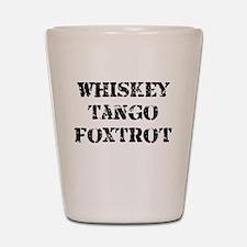 whiskey tango foxtrot 2.jpg Shot Glass