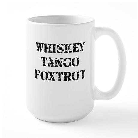 whiskey tango foxtrot 2.jpg Large Mug