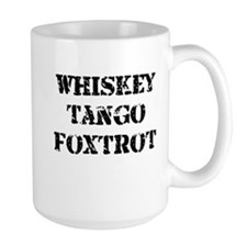 whiskey tango foxtrot 2.jpg Mug