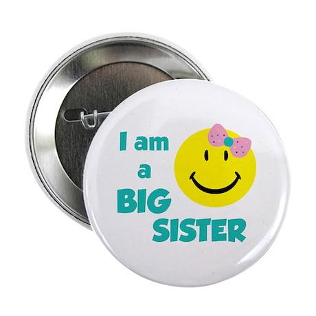 "I am a big sister 2.25"" Button"