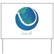love all world tennis Yard Sign