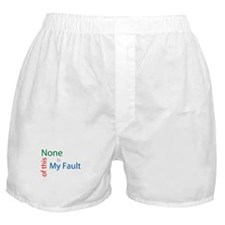 Not My Fault Boxer Shorts