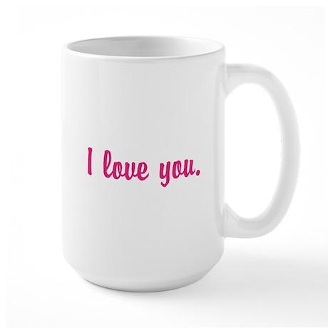 I love you. Large Mug