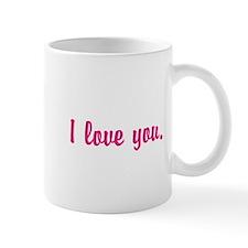 I love you. Mug