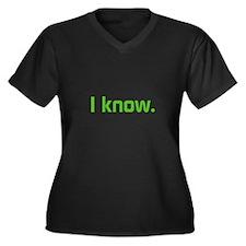 I know. Women's Plus Size V-Neck Dark T-Shirt