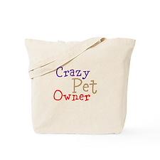 Crazy Pet Owner Tote Bag
