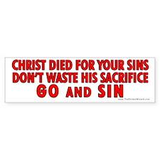 Go And Sin Bumper Bumper Sticker