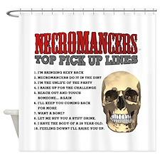 Necromancer Pick Up Lines Shower Curtain
