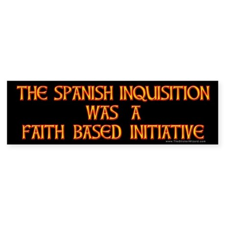 Spanish Inquisition, Faith Ba Bumper Sticker