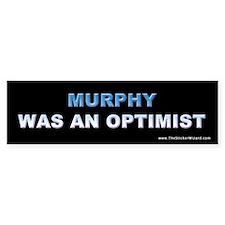 Murphy Was an Optimist Bumper Bumper Sticker
