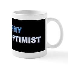 Murphy Was an Optimist Mug