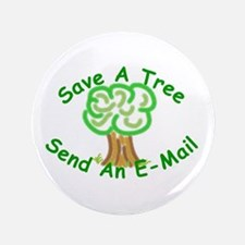 """Save a Tree 3.5"""" Button"""
