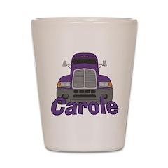 Trucker Carole Shot Glass