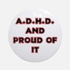 ADHD and Proud Ornament (Round)