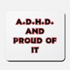 ADHD and Proud Mousepad