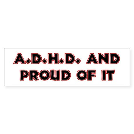 ADHD and Proud Bumper Sticker