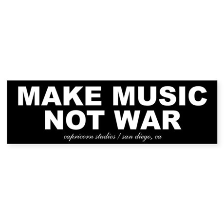 MAKE MUSIC NOT WAR Bumper Sticker