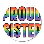 PROUD-SISTER_TR.png Round Car Magnet