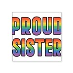 PROUD-SISTER_TR.png Square Sticker 3