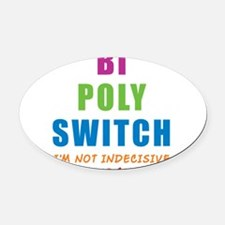 BI-POLY-SWITCH_NEW.png Oval Car Magnet