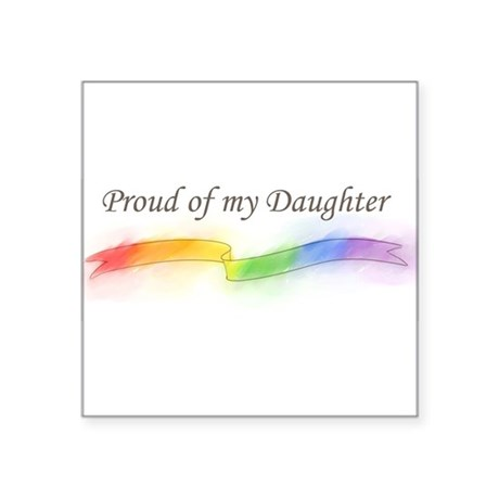"proud_of_my_daughter.jpg Square Sticker 3"" x 3"""