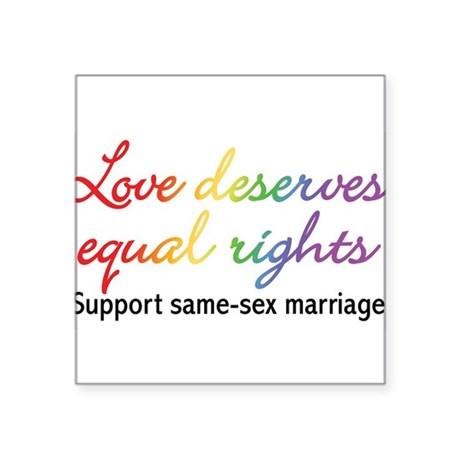 "SUPPORT_GAY_MARRIAGE_5.jpg Square Sticker 3"" x 3"""