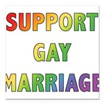 SUPPORT_GAY_MARRIAGE_1.jpg Square Car Magnet 3