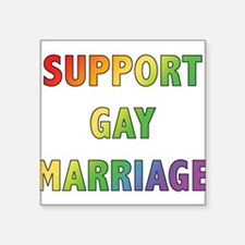 "SUPPORT_GAY_MARRIAGE_1.jpg Square Sticker 3"" x 3"""