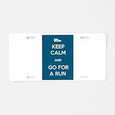 Keep Calm and Go For a Run Aluminum License Plate