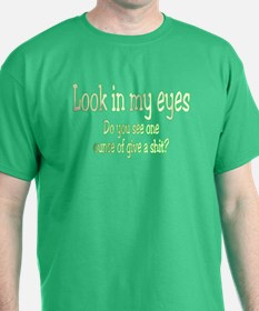 Cute Look into my eyes T-Shirt
