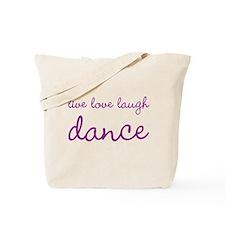 Live love laugh DANCE tote bag