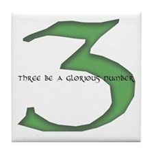 Three be a glorious number Tile Coaster