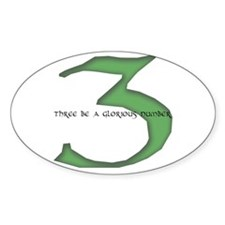 Three be a glorious number Oval Decal