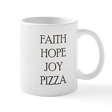 FAITH HOPE JOY PIZZA Mug