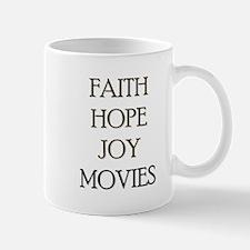 FAITH HOPE JOY MOVIES Mug