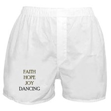 FAITH HOPE JOY DANCING Boxer Shorts