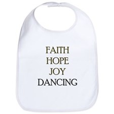 FAITH HOPE JOY DANCING Bib