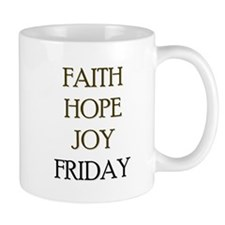 FAITH HOPE JOY FRIDAY Mug