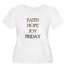 FAITH HOPE JOY FRIDAY T-Shirt