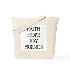 FAITH HOPE JOY FRIENDS Tote Bag