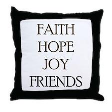 FAITH HOPE JOY FRIENDS Throw Pillow
