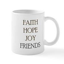 FAITH HOPE JOY FRIENDS Mug