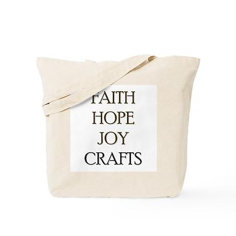 FAITH HOPE JOY CRAFTS Tote Bag